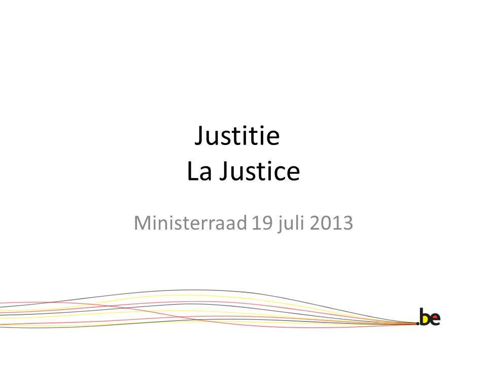 Justitie La Justice Ministerraad 19 juli 2013
