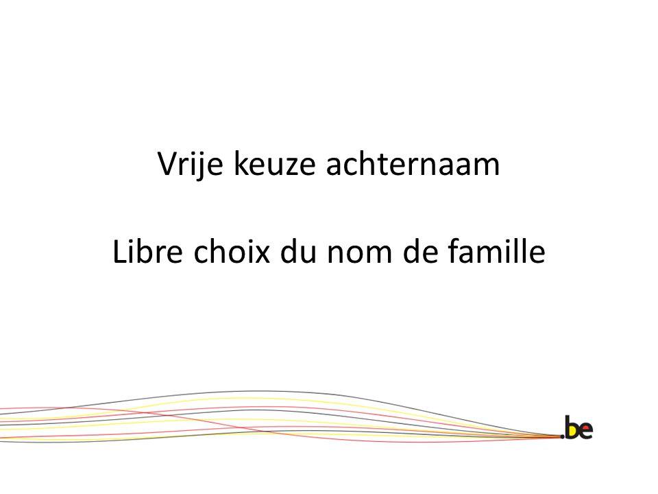 Vrije keuze achternaam Libre choix du nom de famille