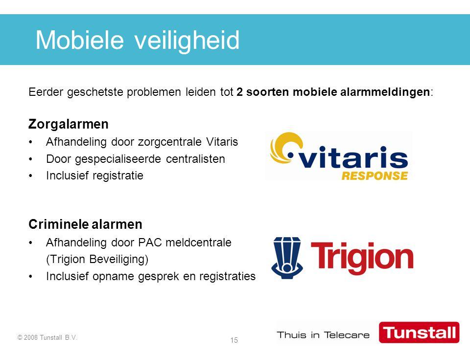15 © 2008 Tunstall B.V. Mobiele veiligheid Eerder geschetste problemen leiden tot 2 soorten mobiele alarmmeldingen: Zorgalarmen Afhandeling door zorgc