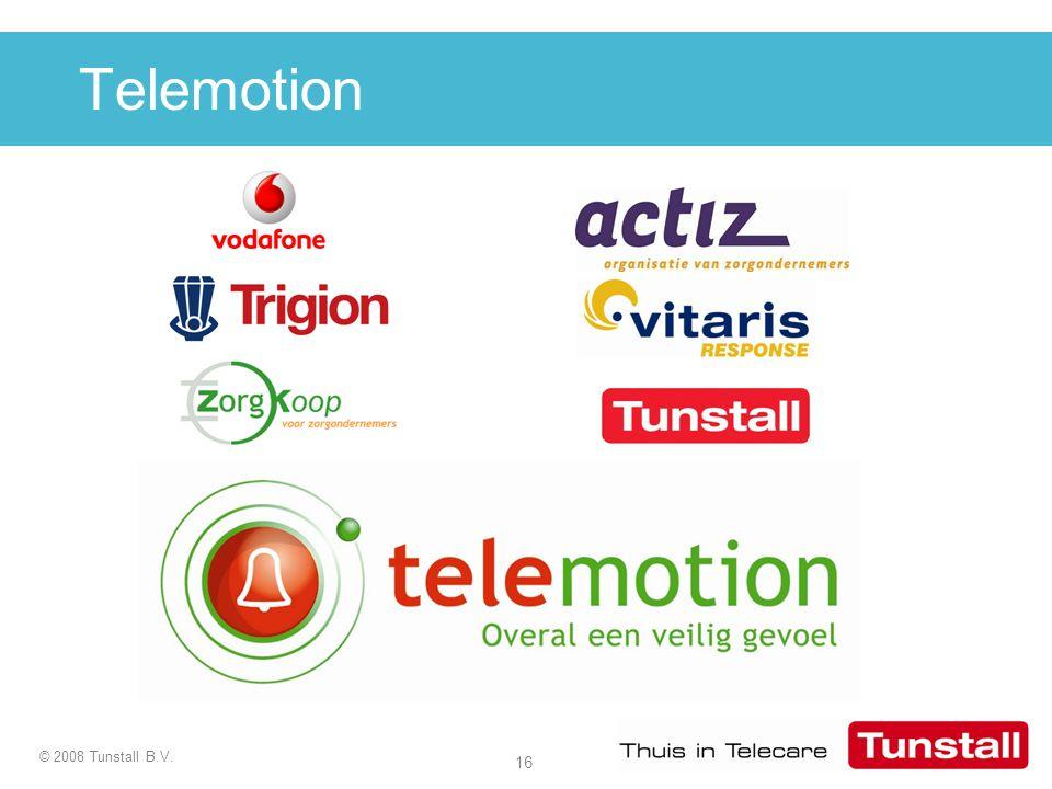 16 © 2008 Tunstall B.V. Telemotion