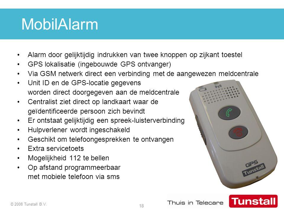18 © 2008 Tunstall B.V. MobilAlarm Alarm door gelijktijdig indrukken van twee knoppen op zijkant toestel GPS lokalisatie (ingebouwde GPS ontvanger) Vi