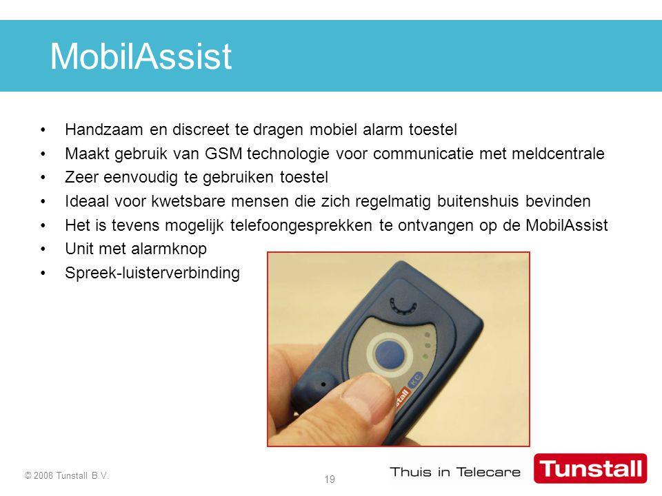 19 © 2008 Tunstall B.V. MobilAssist Handzaam en discreet te dragen mobiel alarm toestel Maakt gebruik van GSM technologie voor communicatie met meldce