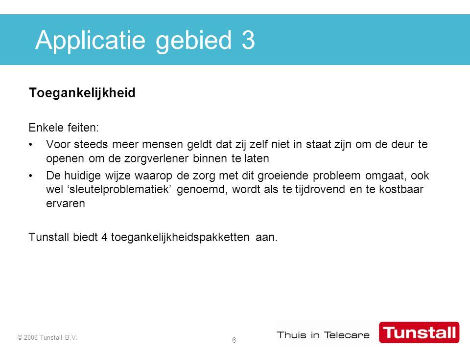 6 © 2008 Tunstall B.V. Applicatie gebied 3 Toegankelijkheid Enkele feiten: Voor steeds meer mensen geldt dat zij zelf niet in staat zijn om de deur te