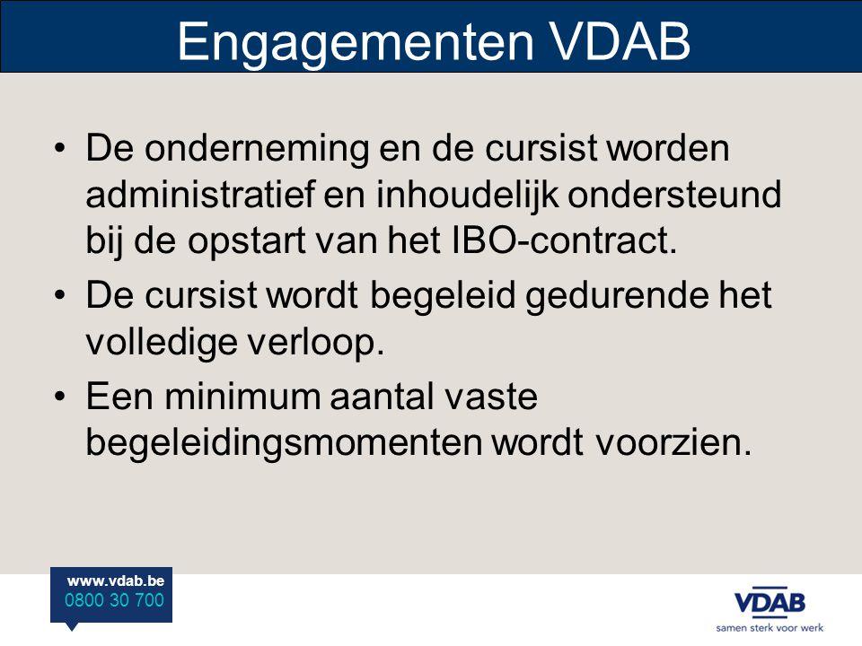 www.vdab.be 0800 30 700 De onderneming en de cursist worden administratief en inhoudelijk ondersteund bij de opstart van het IBO-contract. De cursist