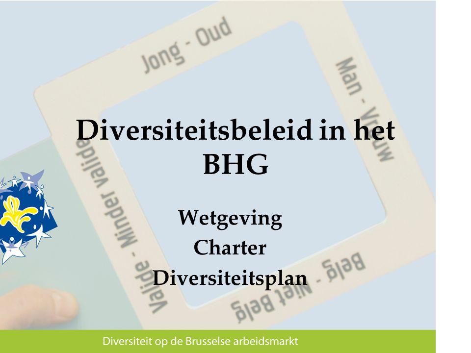 Diversiteitsbeleid in het BHG Wetgeving Charter Diversiteitsplan