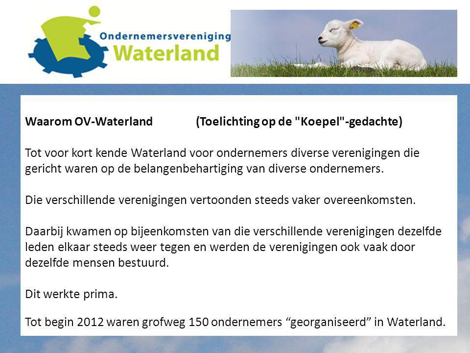 Waarom OV-Waterland (Toelichting op de Koepel -gedachte) Tot voor kort kende Waterland voor ondernemers diverse verenigingen die gericht waren op de belangenbehartiging van diverse ondernemers.