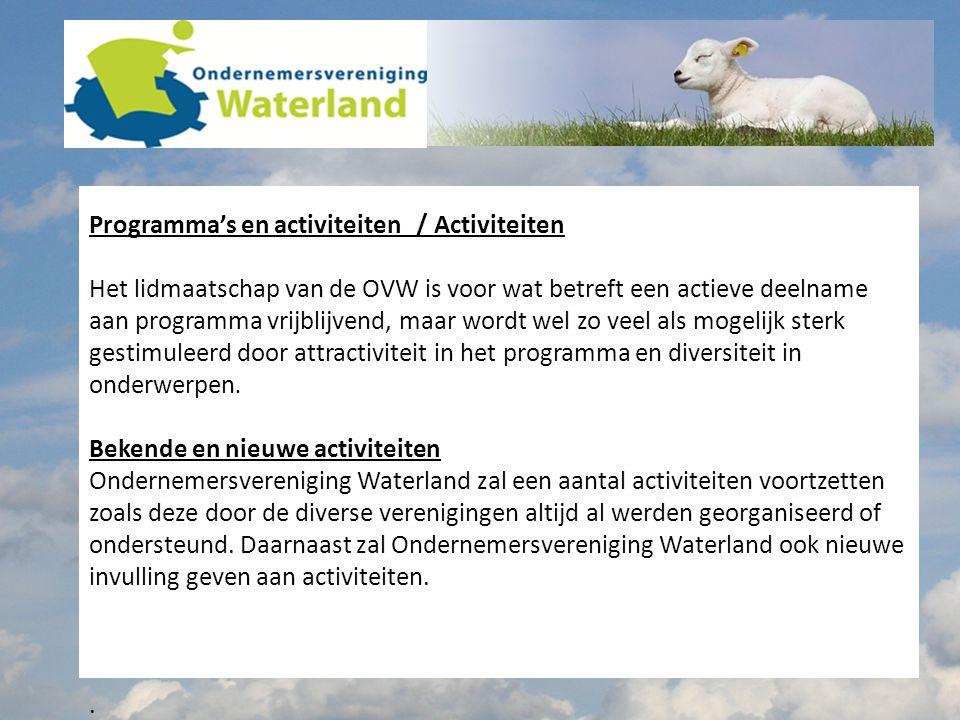 Netwerk- bedrijfsbezoeken In de vernieuwde samenstelling zijn leden die verspreid over de volledige Gemeente Waterland hun vestiging en bekendheid hebben.
