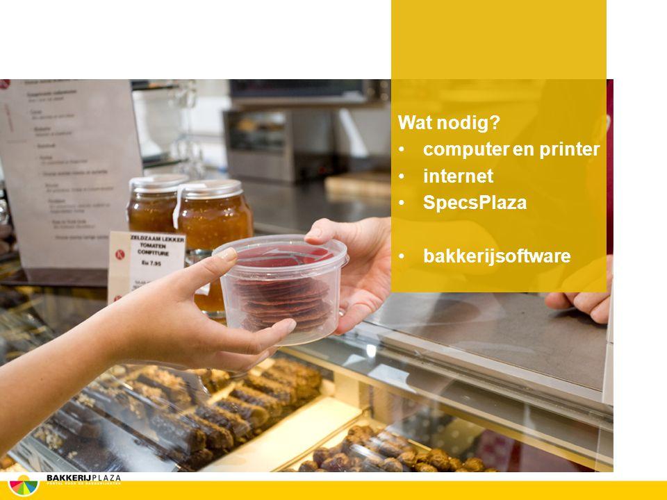 Wat nodig computer en printer internet SpecsPlaza bakkerijsoftware