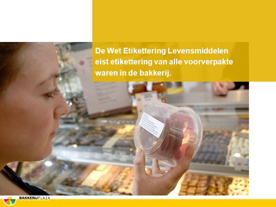 De Wet Etikettering Levensmiddelen eist etikettering van alle voorverpakte waren in de bakkerij.