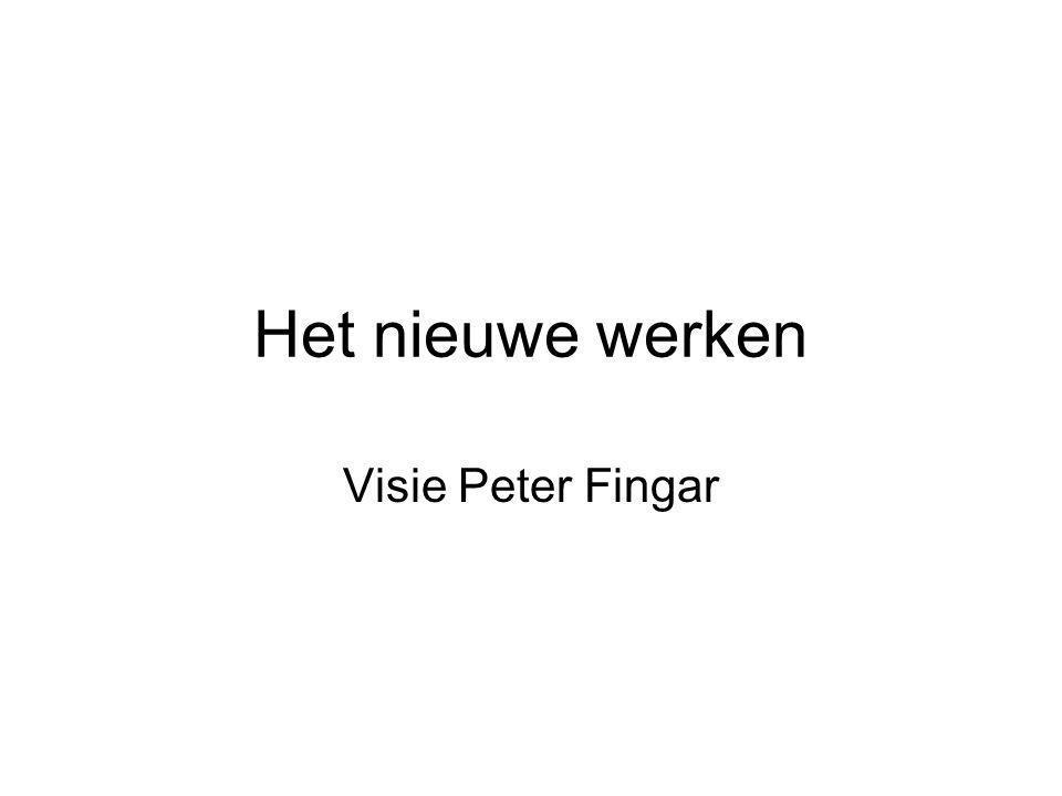Het nieuwe werken Visie Peter Fingar