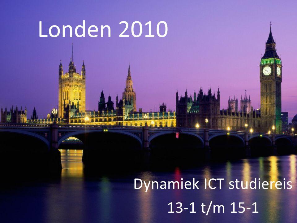 Londen 2010 Dynamiek ICT studiereis 13-1 t/m 15-1
