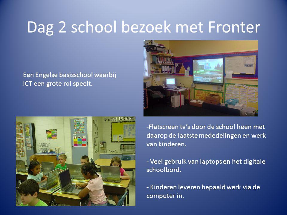 Dag 2 school bezoek met Fronter Een Engelse basisschool waarbij ICT een grote rol speelt.
