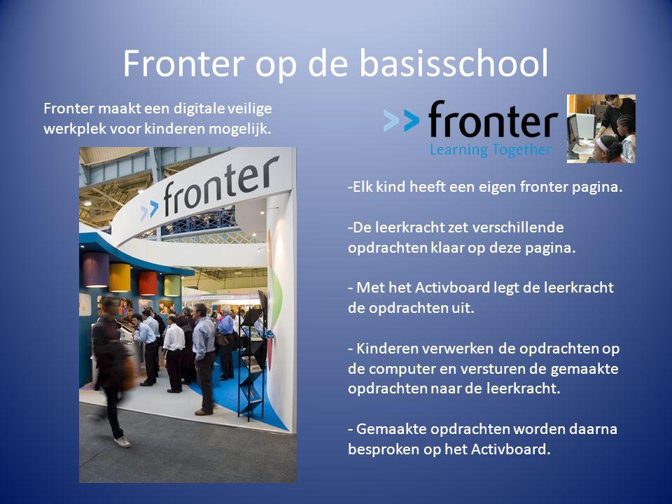 Fronter op de basisschool Fronter maakt een digitale veilige werkplek voor kinderen mogelijk.