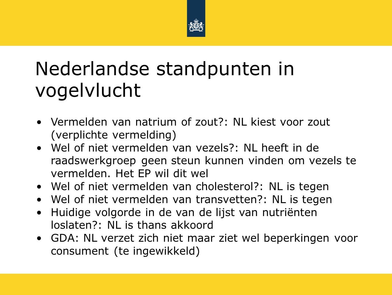 Nederlandse standpunten in vogelvlucht Herkomstetikettering: NL is geen voorstander voor verplichte herkomstetikettering (misleiding moet echter voorkomen worden) Verantwoordelijkheid voor de informatie op het etiket: NL is van mening dat iedere schakel in de keten haar eigen verantwoordelijkheid moet nemen conform de vereisten vanuit de Algemene Levensmiddelenwetgeving Voedingswaardedeclaratie (welke nutriënten verplicht vermelden): NL kiest voor een beperkte afgewogen set van nutriënten die relevant zijn voor het dagelijks voedingspatroon van de consument.