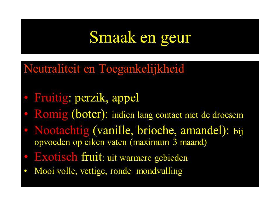Smaak en geur Neutraliteit en Toegankelijkheid Fruitig: perzik, appel Romig (boter): indien lang contact met de droesem Nootachtig (vanille, brioche,