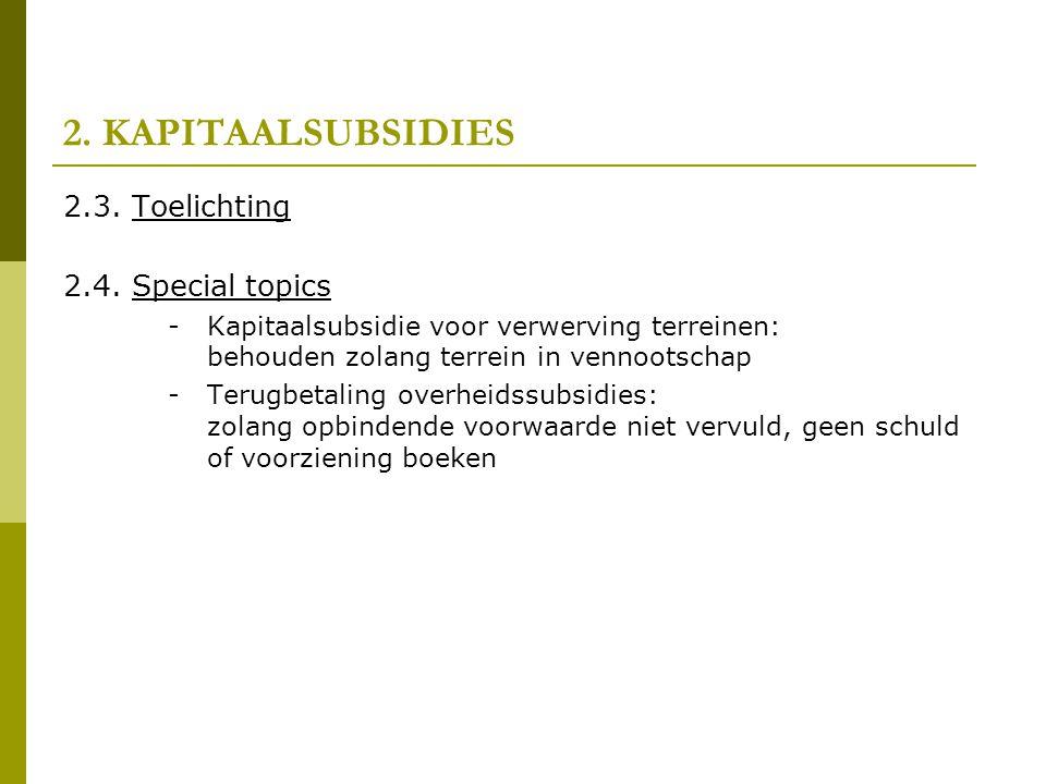 2.KAPITAALSUBSIDIES 2.3. Toelichting 2.4.