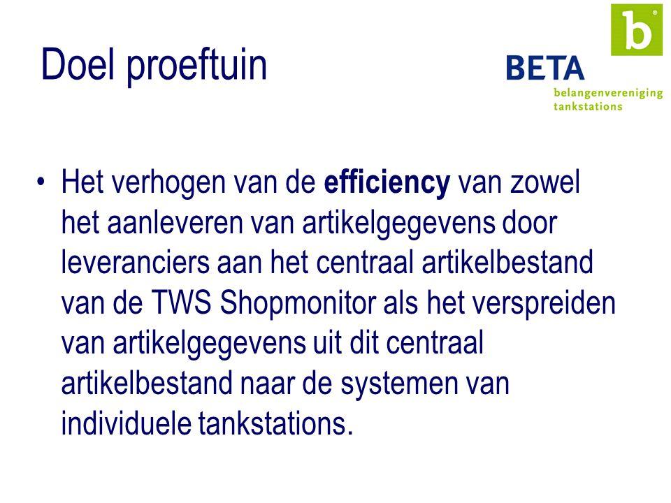 Doel proeftuin Het verhogen van de efficiency van zowel het aanleveren van artikelgegevens door leveranciers aan het centraal artikelbestand van de TWS Shopmonitor als het verspreiden van artikelgegevens uit dit centraal artikelbestand naar de systemen van individuele tankstations.