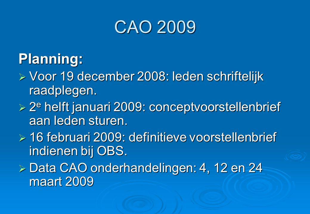 CAO 2009 Planning:  Voor 19 december 2008: leden schriftelijk raadplegen.