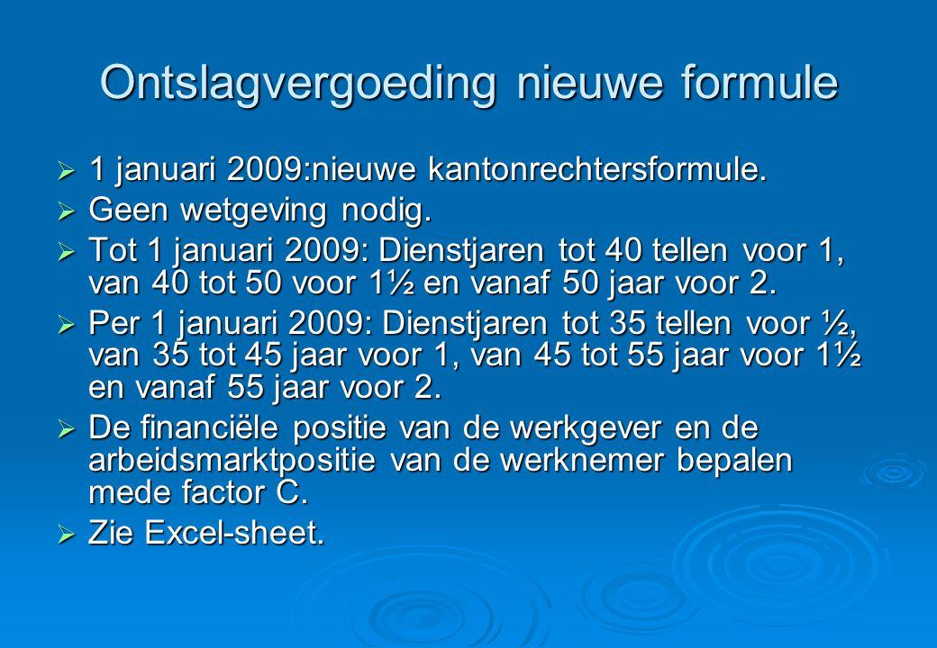 Ontslagvergoeding nieuwe formule  1 januari 2009:nieuwe kantonrechtersformule.