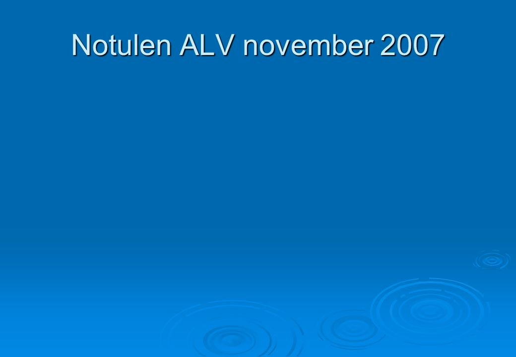 Notulen ALV november 2007