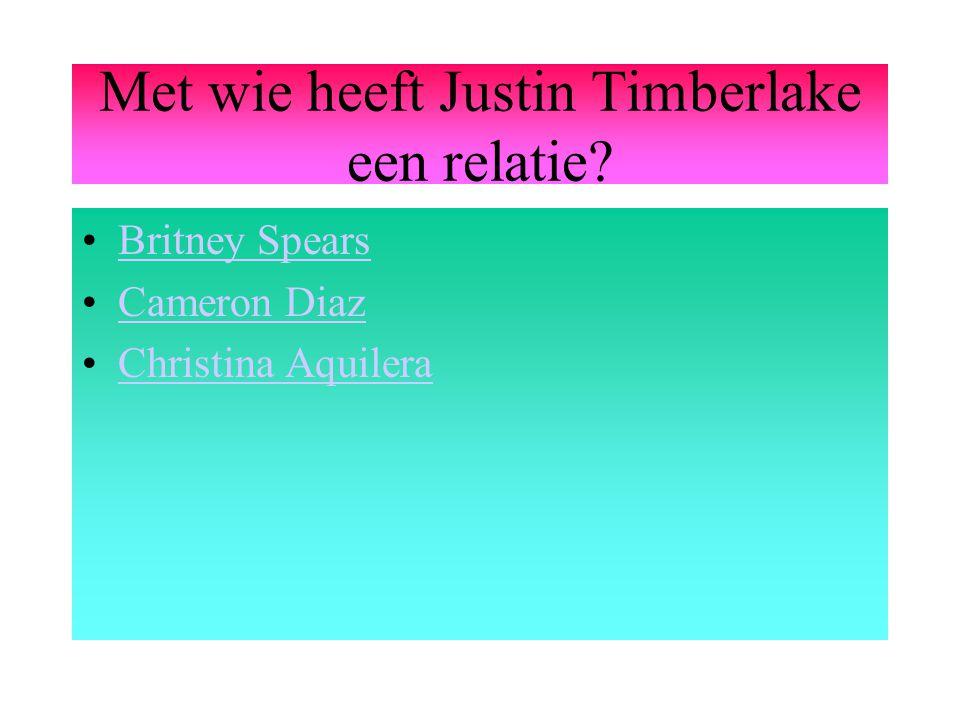 Met wie heeft Justin Timberlake een relatie? Britney Spears Cameron Diaz Christina Aquilera