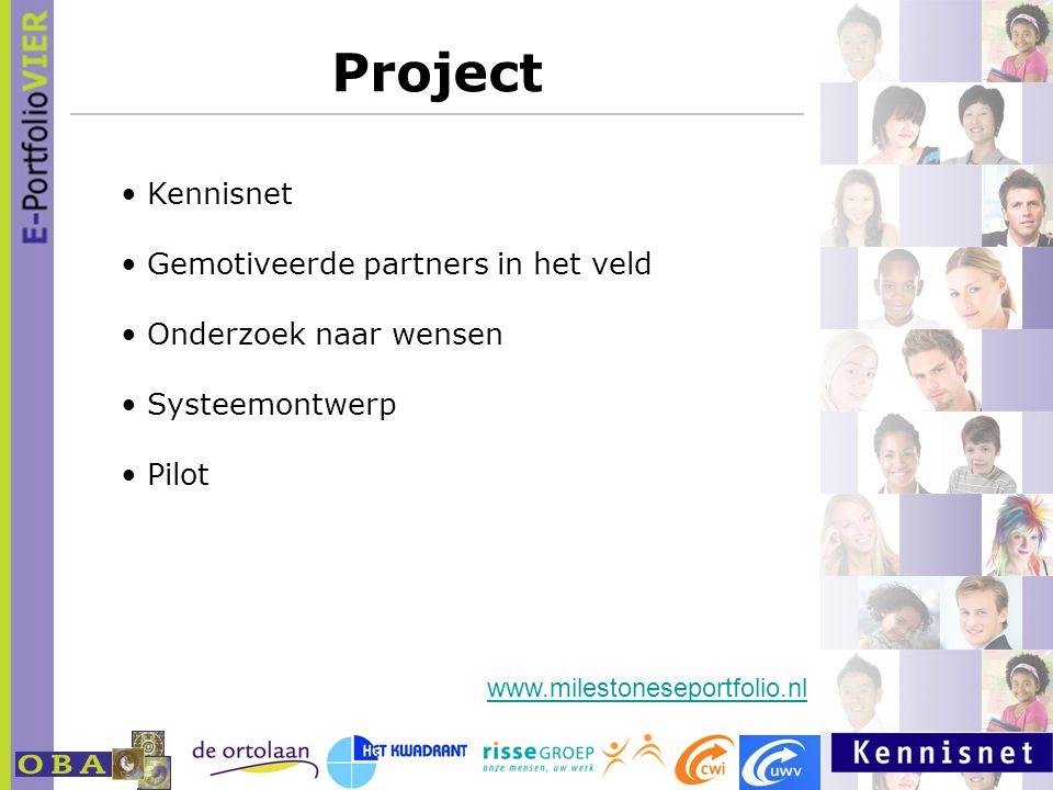Test Applicatie in Pilot E-Portfolio pilot in Risse Bedrijven Weert PraktijkschoolHet Kwadrant Cluster 4 schoolDe Ortolaan Sociale werkvoorzieningRisse Groep UWV en CWI www.milestoneseportfolio.nl