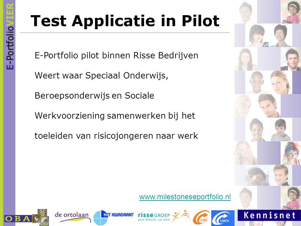 Test Applicatie in Pilot E-Portfolio pilot binnen Risse Bedrijven Weert waar Speciaal Onderwijs, Beroepsonderwijs en Sociale Werkvoorziening samenwerken bij het toeleiden van risicojongeren naar werk www.milestoneseportfolio.nl