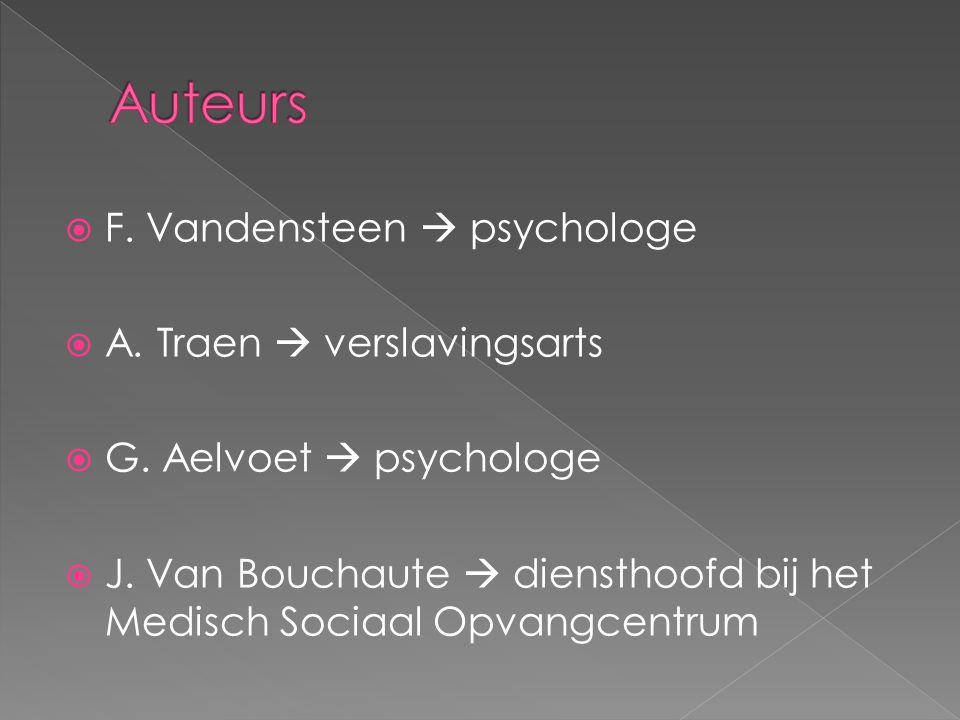  F. Vandensteen  psychologe  A. Traen  verslavingsarts  G.