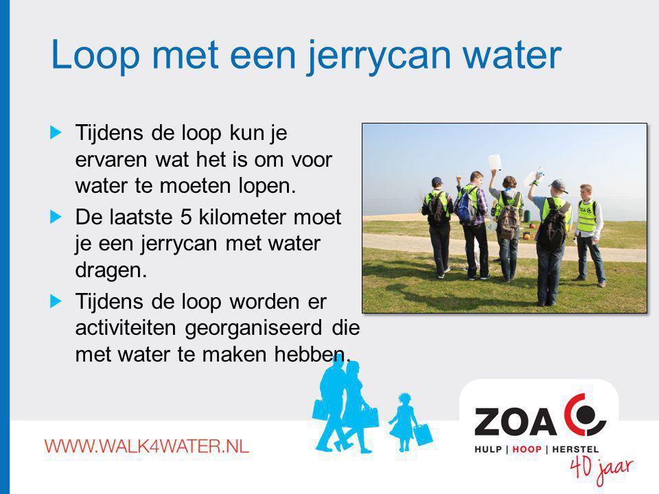 Loop met een jerrycan water Tijdens de loop kun je ervaren wat het is om voor water te moeten lopen.