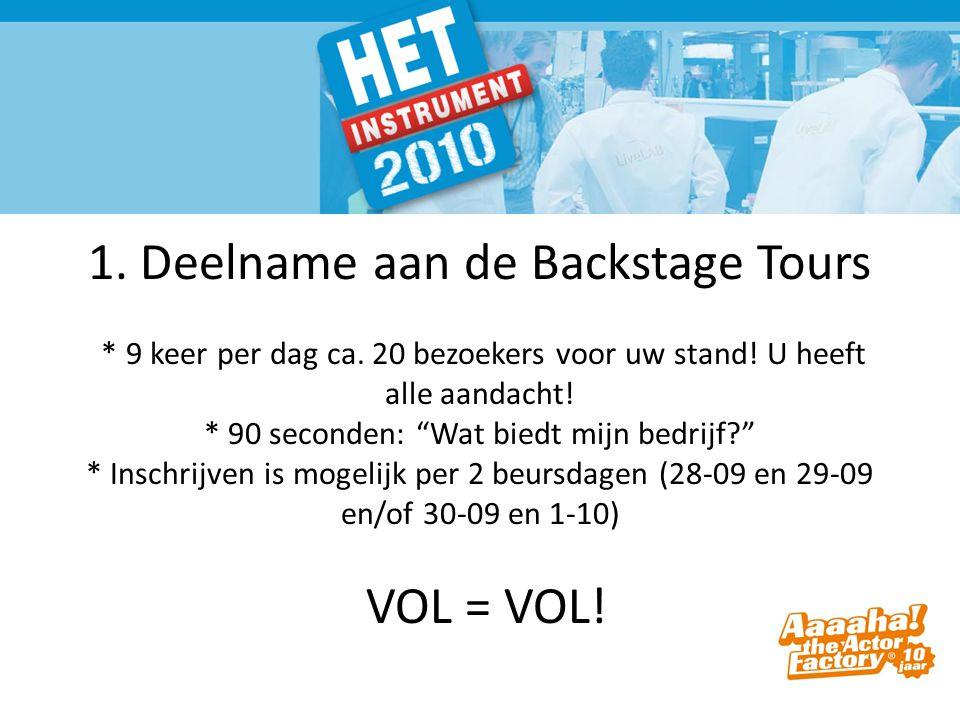  1. Deelname aan de Backstage Tours * 9 keer per dag ca.
