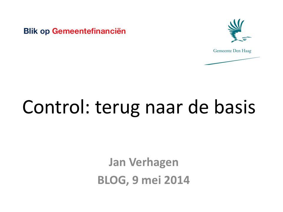 Control: terug naar de basis Jan Verhagen BLOG, 9 mei 2014