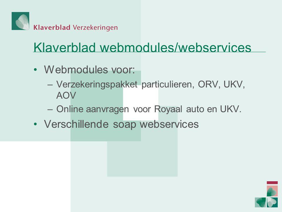 Klaverblad webmodules/webservices Webmodules voor: –Verzekeringspakket particulieren, ORV, UKV, AOV –Online aanvragen voor Royaal auto en UKV.