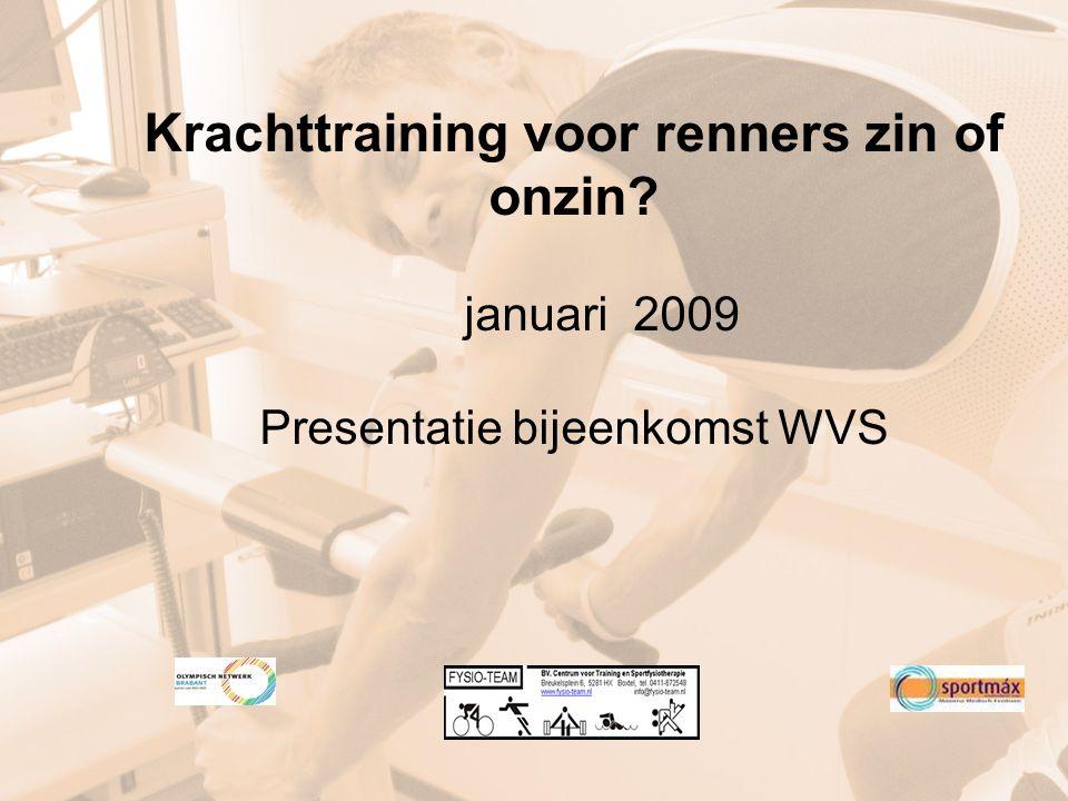 Krachttraining voor renners zin of onzin? januari 2009 Presentatie bijeenkomst WVS