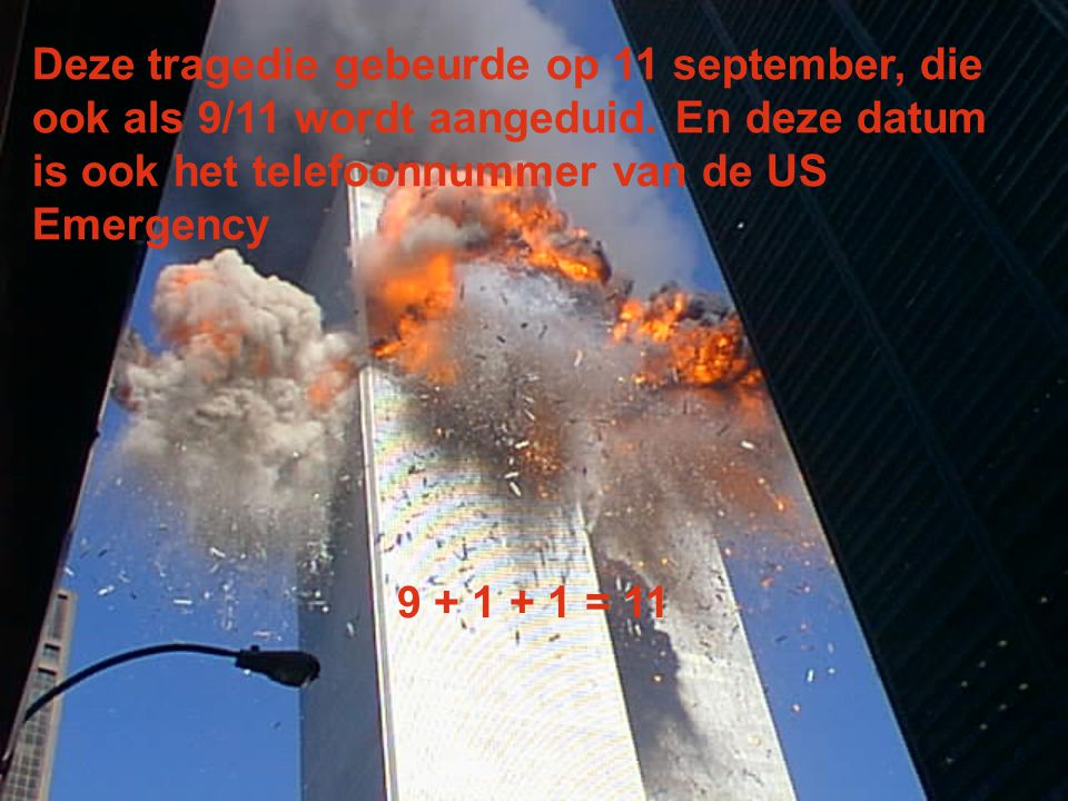 In vlucht 77 die de tweede toren raakte, zaten 65 passagiers 6 + 5 = 11