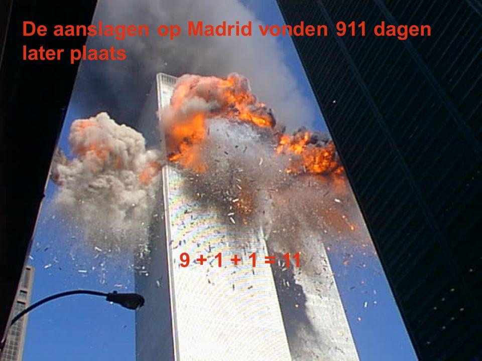 De aanslagen op Madrid vonden plaats op 11-3-2004 1 + 1 + 3 + 2 + 4 = 11