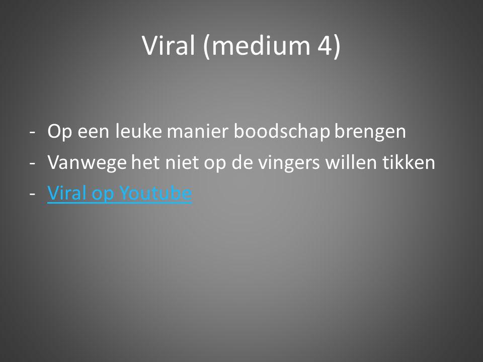 Viral (medium 4) -Op een leuke manier boodschap brengen -Vanwege het niet op de vingers willen tikken -Viral op YoutubeViral op Youtube