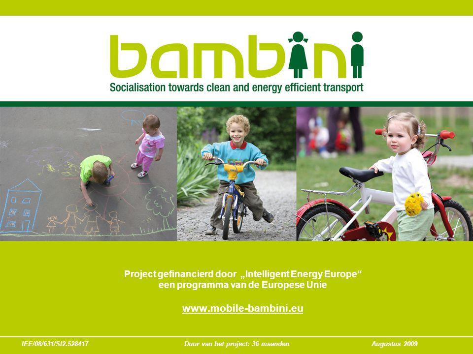 supported by IEE/08/631/SI2.528417Duur van het project: 36 maandenAugustus 2009 BAMBINI heeft als doel de aanwezigheid van zachte vervoerswijzen in het leven van kinderen te vergroten, ouders te motiveren om zich duurzaam te verplaatsen om zo duurzame mobiliteit te socialiseren bij jonge kinderen.