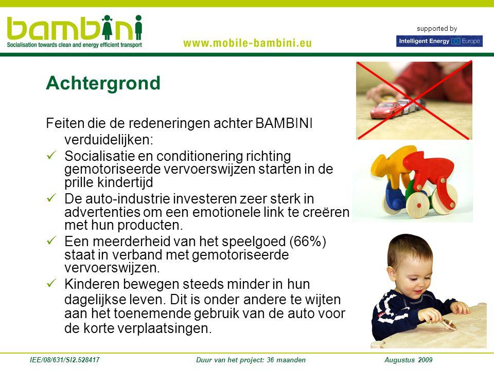supported by IEE/08/631/SI2.528417Duur van het project: 36 maandenAugustus 2009 Feiten die de redeneringen achter BAMBINI verduidelijken: Socialisatie