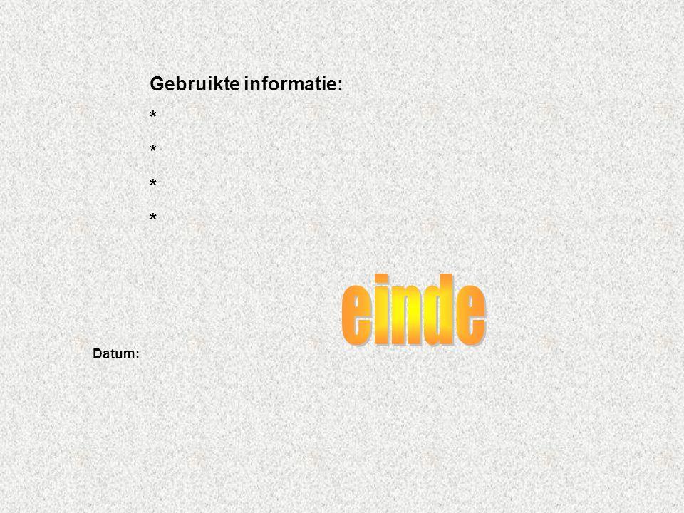 Gebruikte informatie: * Datum: Welke informatie heb je gebruikt : -Boeken -Internetsites -Clubblaadje -Eigen ervaring -Informatie van clubleden Typ hi