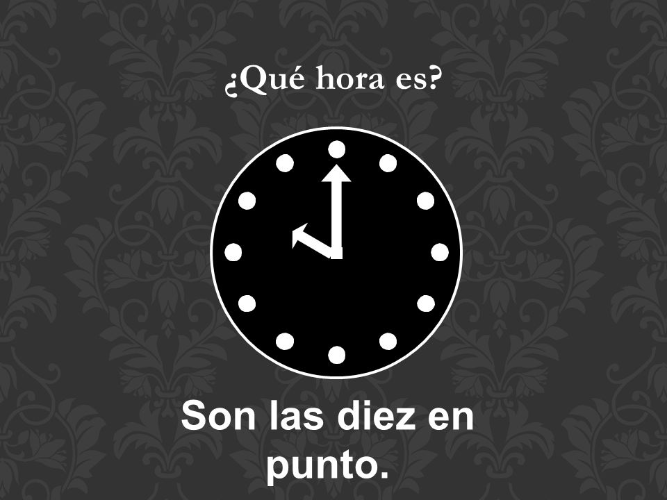 Het is… Son las… = Es la… Om… A las… = A la… Son las dos de la tarde.