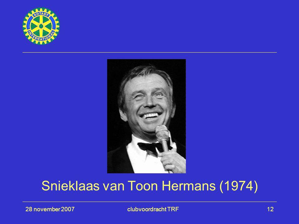 28 november 2007clubvoordracht TRF12 Snieklaas van Toon Hermans (1974)