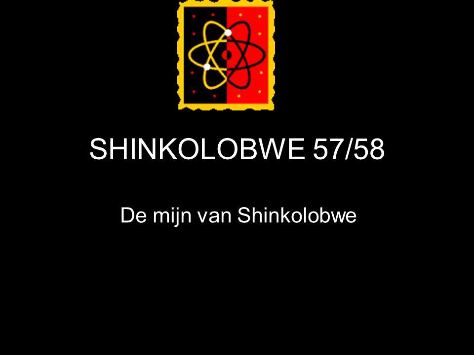 SHINKOLOBWE 57/58 De mijn van Shinkolobwe