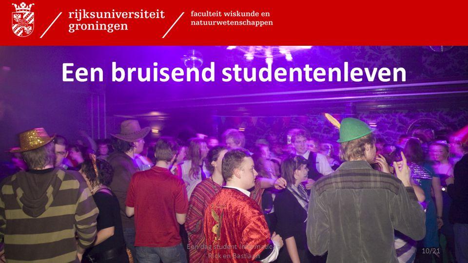 Een bruisend studentenleven 10/21 Een dag student Informatica – Rick en Bastiaan