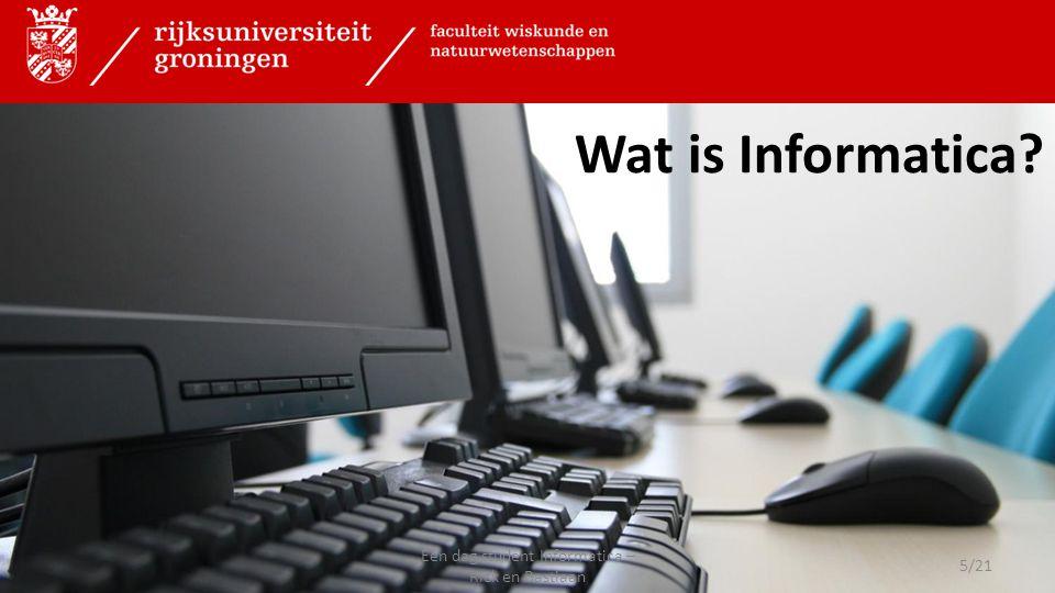 Wat is Informatica? 5/21 Een dag student Informatica – Rick en Bastiaan