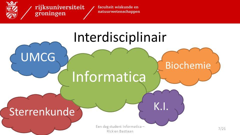 Interdisciplinair UMCG Sterrenkunde Biochemie Informatica K.I.
