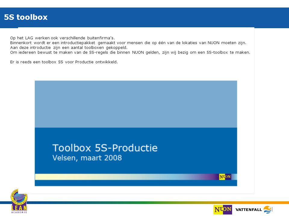 | 5S toolbox Op het LAG werken ook verschillende buitenfirma's. Binnenkort wordt er een introductiepakket gemaakt voor mensen die op één van de lokati