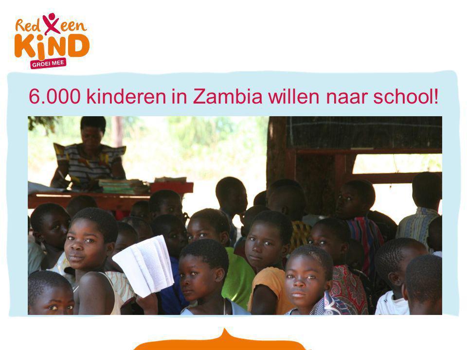 6.000 kinderen in Zambia willen naar school!