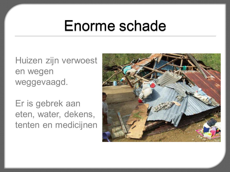 Huizen zijn verwoest en wegen weggevaagd.