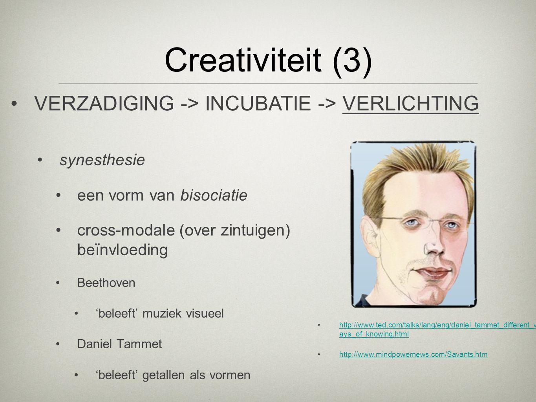 Creativiteit (3) synesthesie een vorm van bisociatie cross-modale (over zintuigen) beïnvloeding Beethoven 'beleeft' muziek visueel Daniel Tammet 'bele