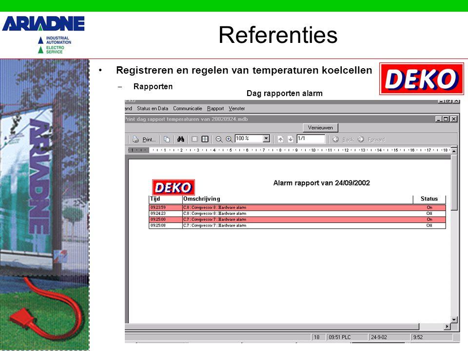 Registreren en regelen van temperaturen koelcellen Referenties – Rapporten Dag rapporten alarm